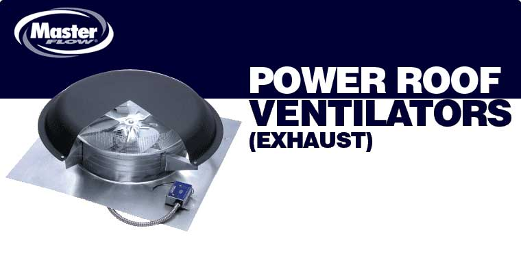 These Roof Ventilators Can Be Or Gable Mounted And Remove Teh Greatest Volume Of Hot Air From Your Attic Because This The Master Flow