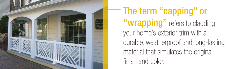 Capping refers to cladding your home's exterior