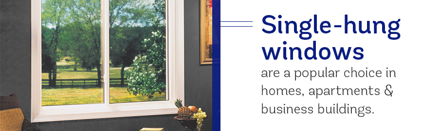 Single hung windows are a popular choice in homes and apartments