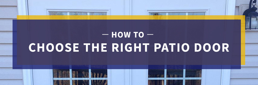 How to Choose the Right Patio Door - Feature