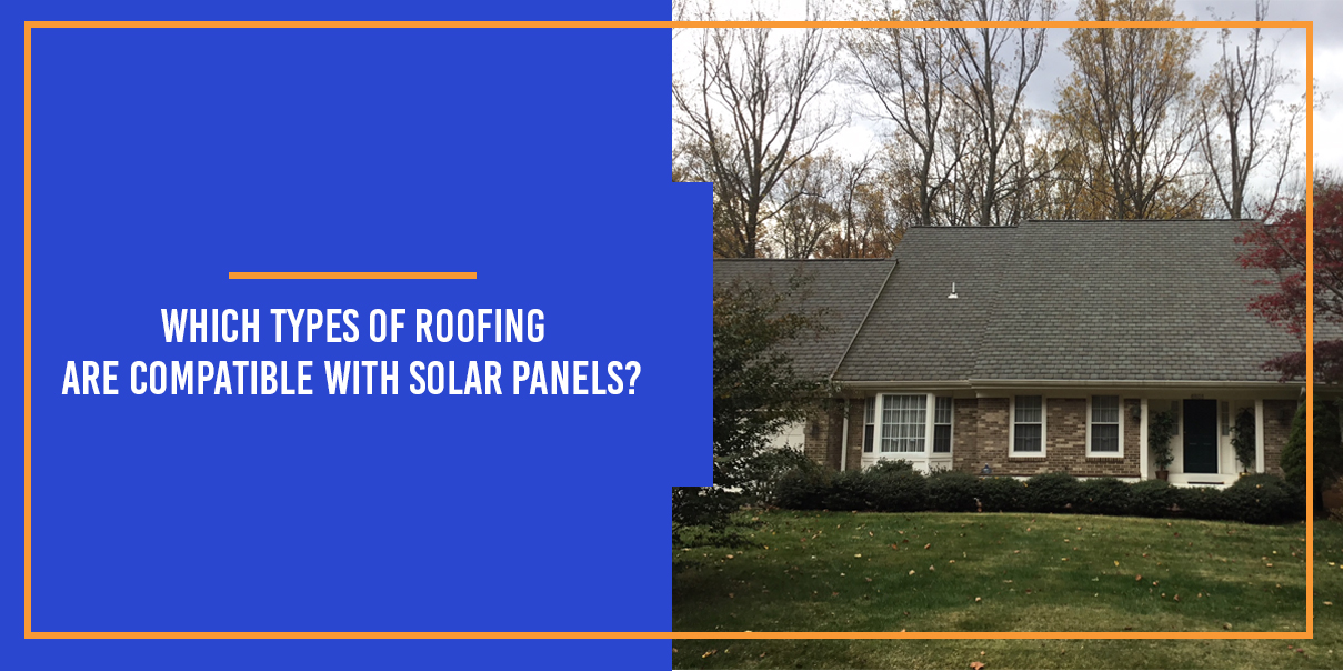 Which Types of Roofing Are Compatible with Solar Panels