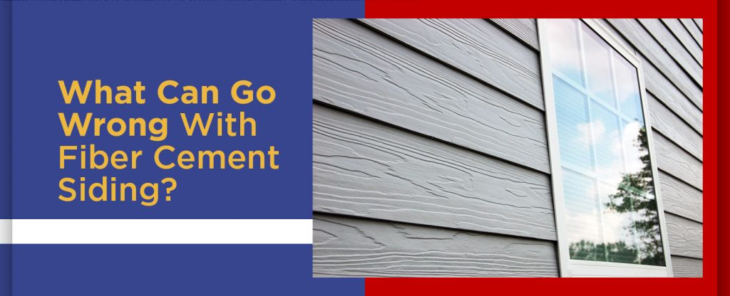 What Can Go Wrong With Fiber Cement Siding