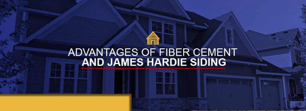 Advantages of Fiber Cement and James Hardie Siding