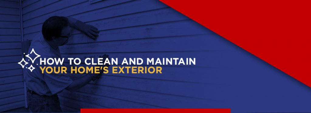 How to clean and maintain your home's exterior