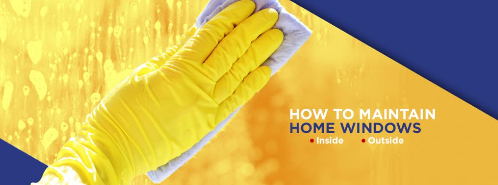 How to Maintain Your Home's Windows