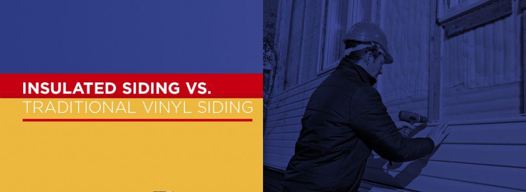 Insulated siding vs traditional vinyl siding