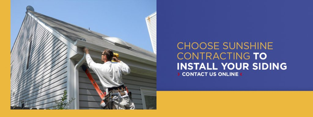 Choose Sunshine Contracting to Install Your Siding