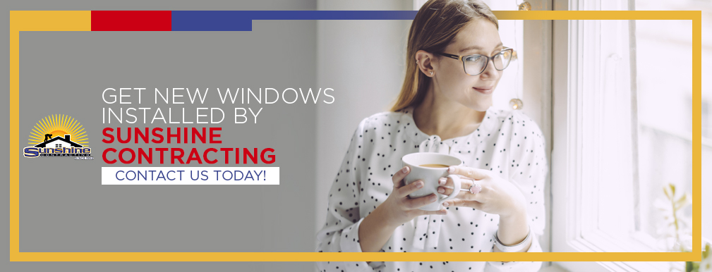 Get New Windows Installed by Sunshine Contracting