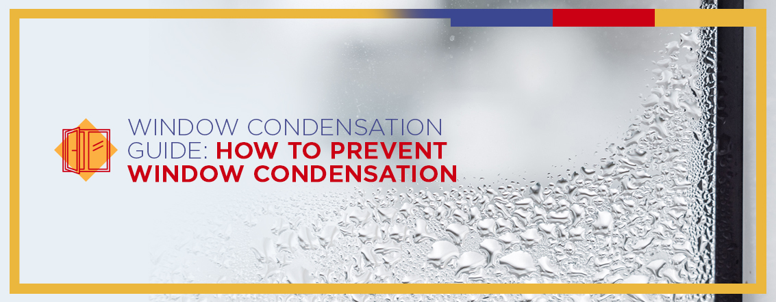 Window Condensation Guide - How to Prevent Window Condensation