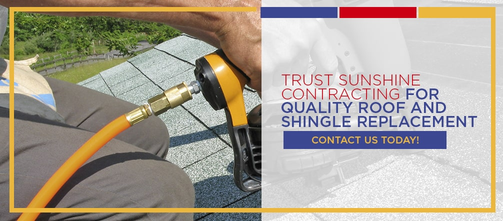 Trust Sunshine Contracting for Quality Roof and Shingle Replacement