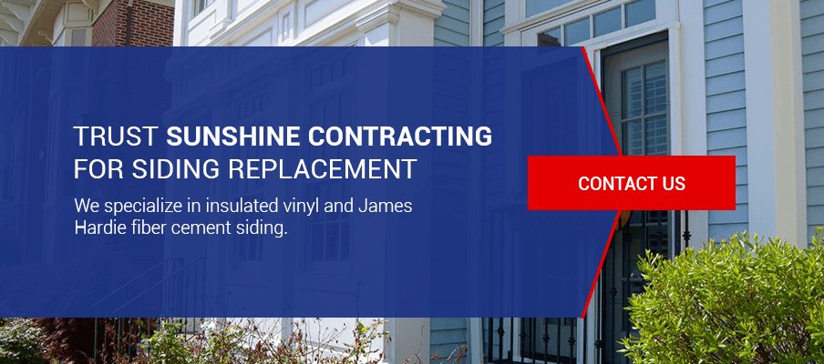Trust Sunshine Contracting for Siding Replacement