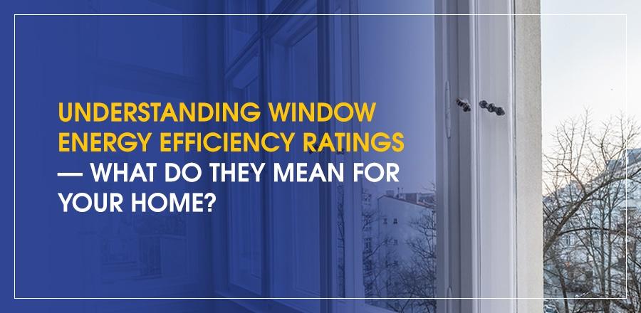 Understanding Window Energy Efficiency Ratings